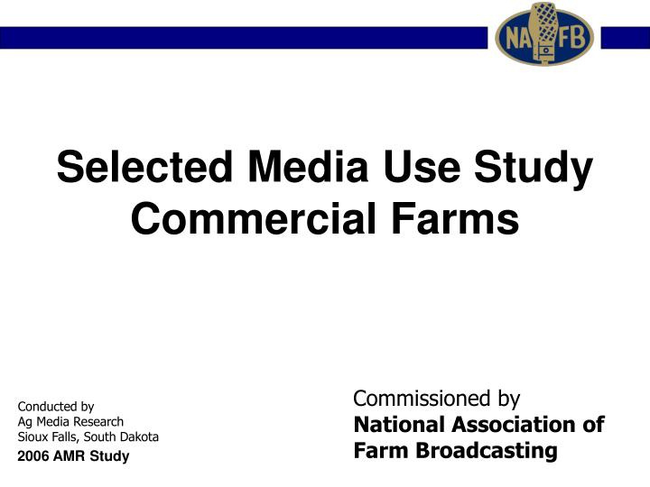 Selected media use study commercial farms l.jpg