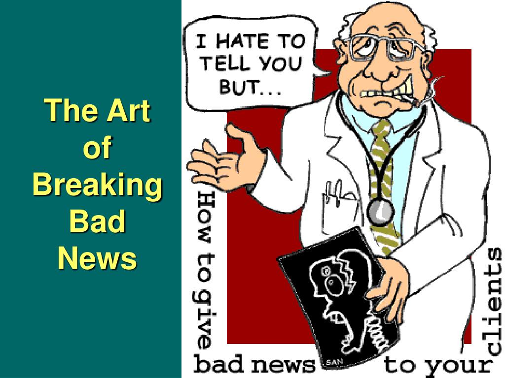 The Art of Breaking Bad News