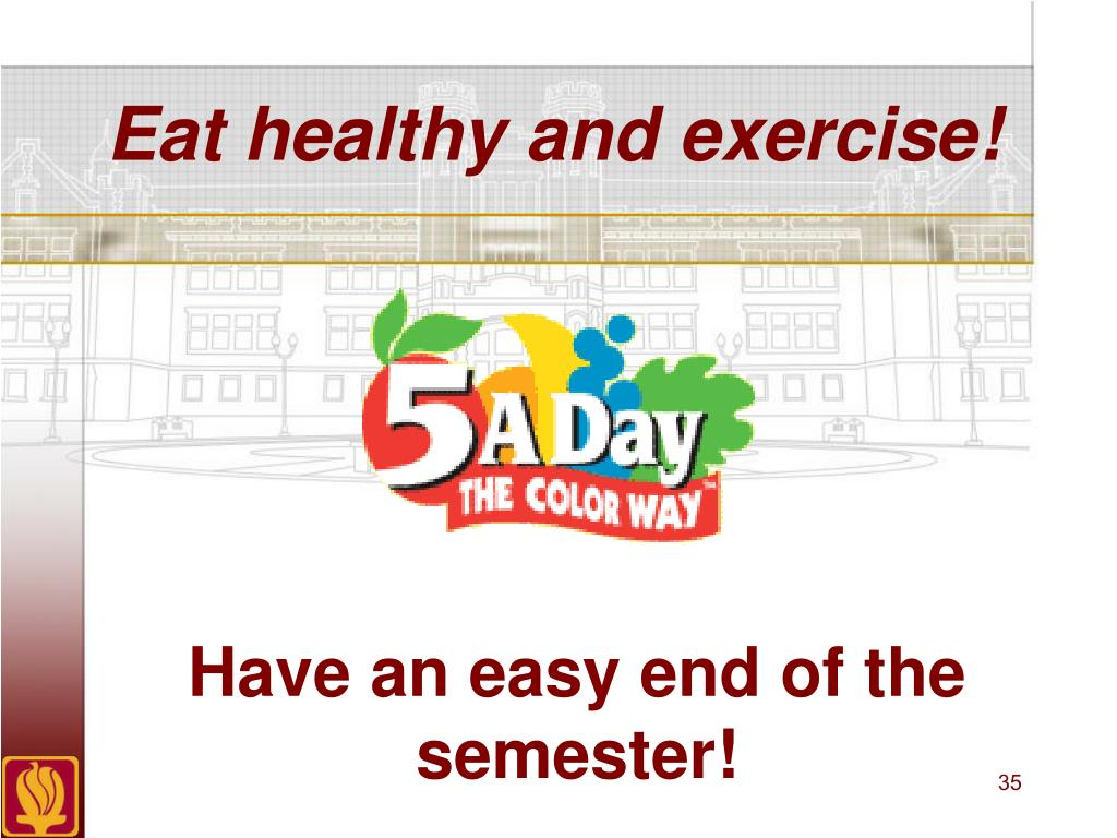 Eat healthy and exercise!