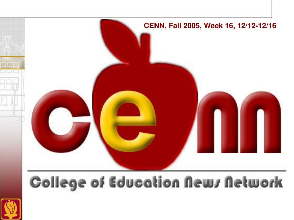 CENN, Fall 2005, Week 16, 12/12-12/16