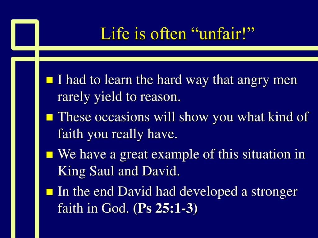 "Life is often ""unfair!"""