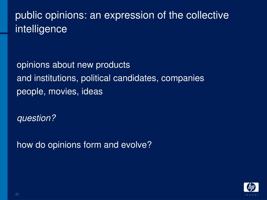 public opinions: an expression of the collective intelligence
