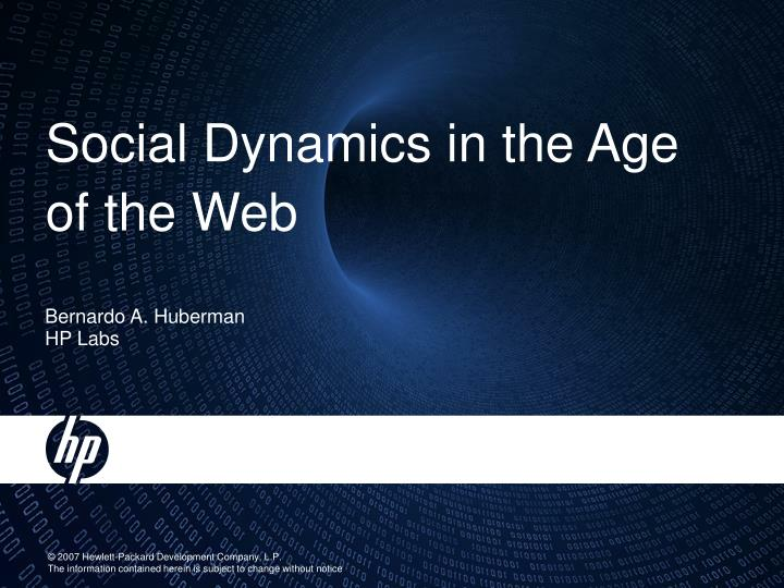 Social dynamics in the age of the web