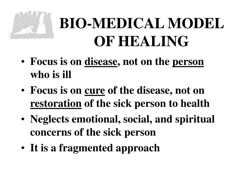 BIO-MEDICAL MODEL OF HEALING