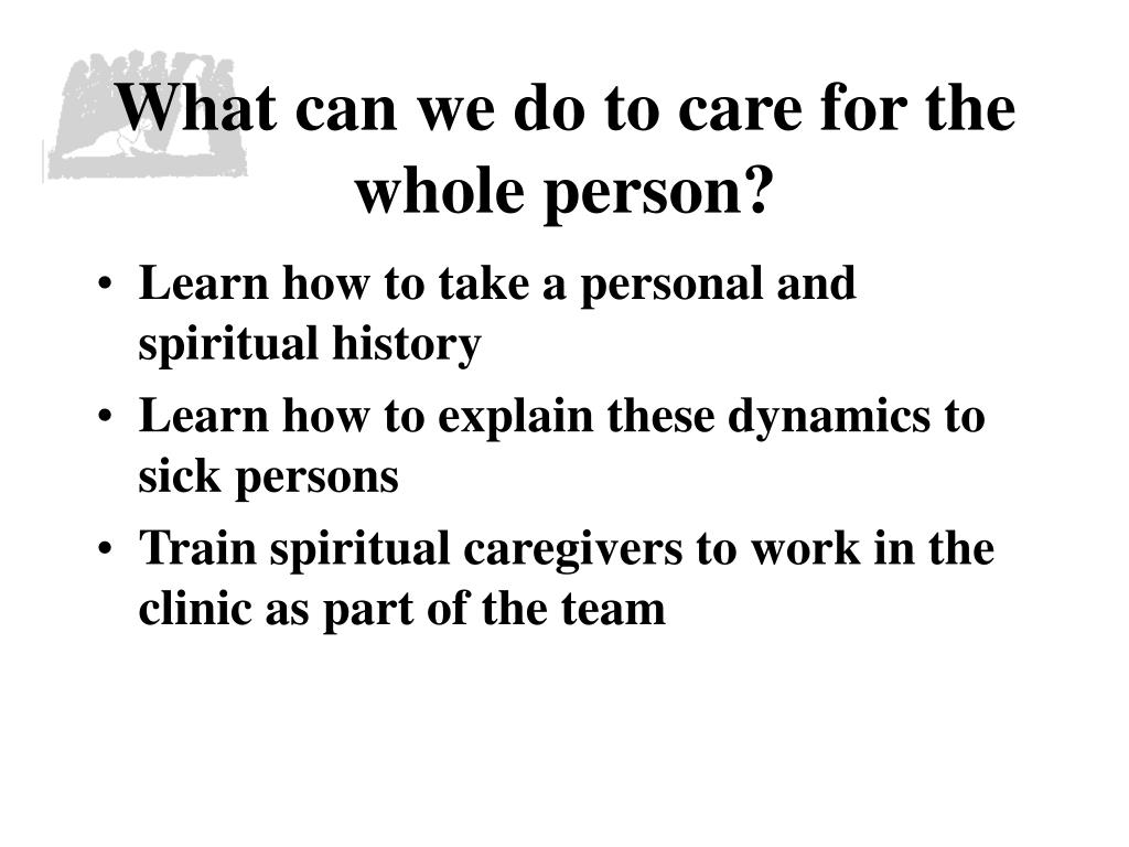 What can we do to care for the whole person?