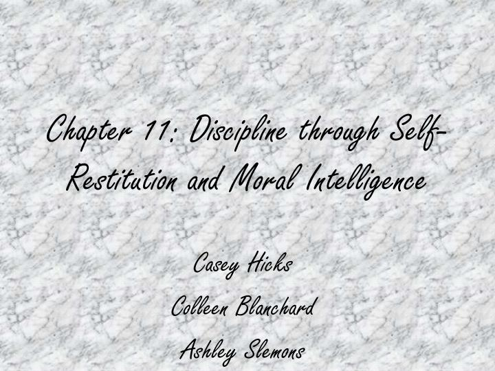 Chapter 11 discipline through self restitution and moral intelligence