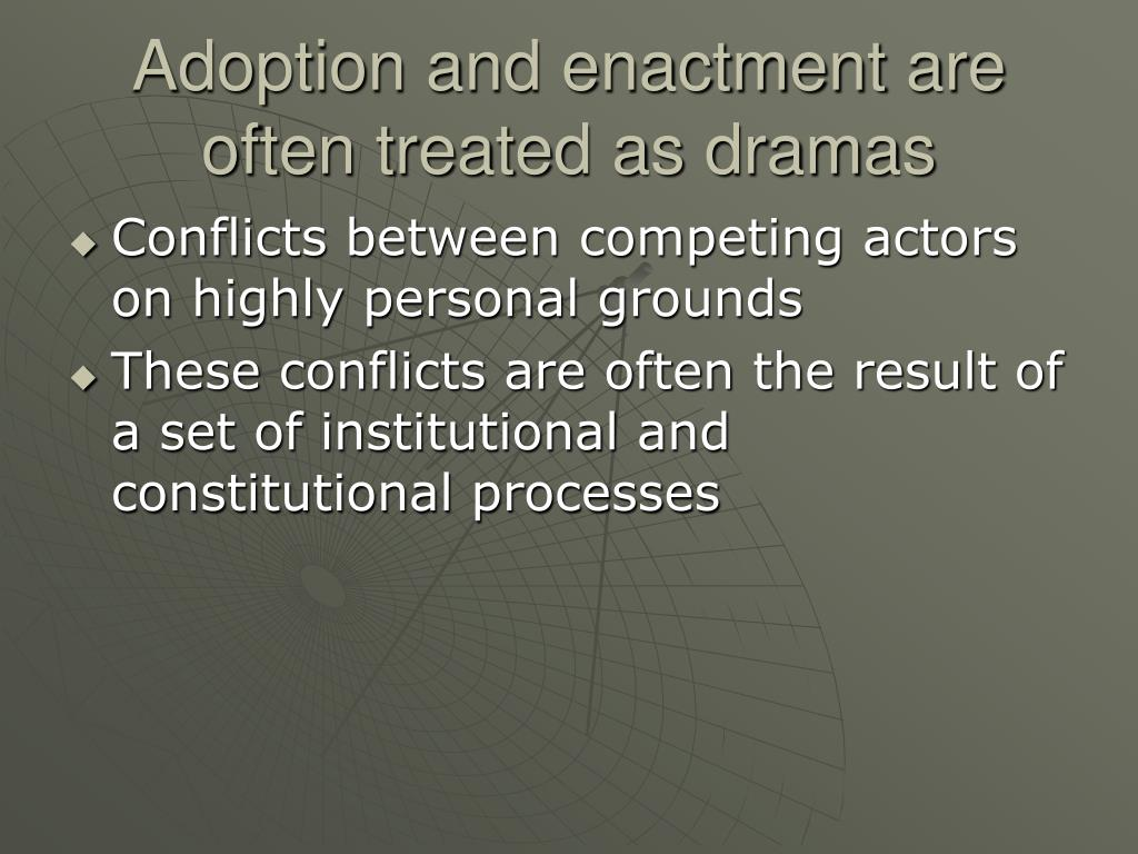 Adoption and enactment are often treated as dramas