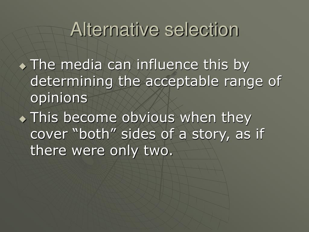 Alternative selection