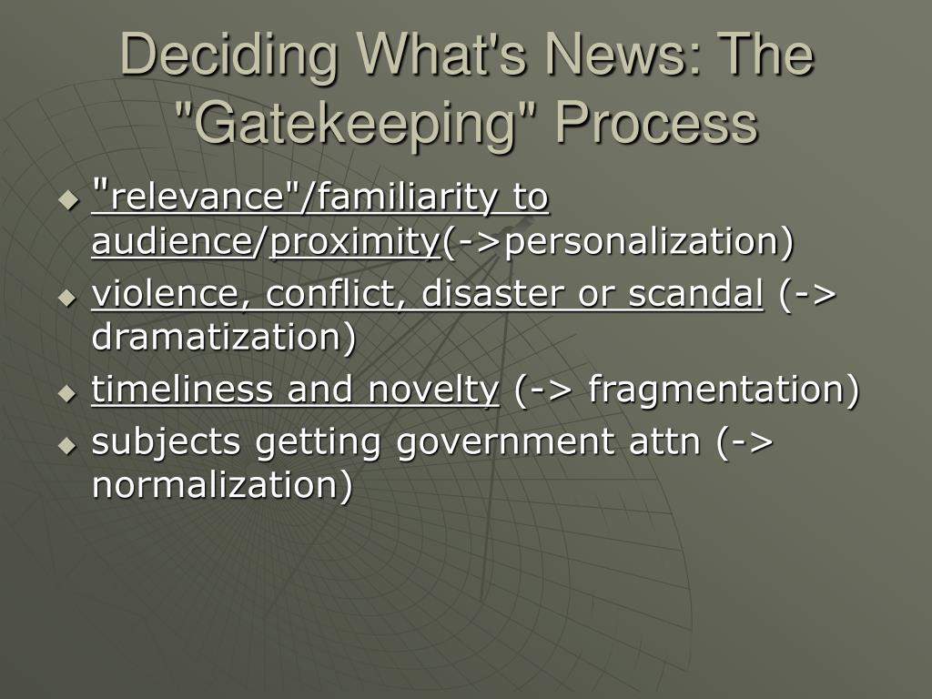 "Deciding What's News: The ""Gatekeeping"" Process"