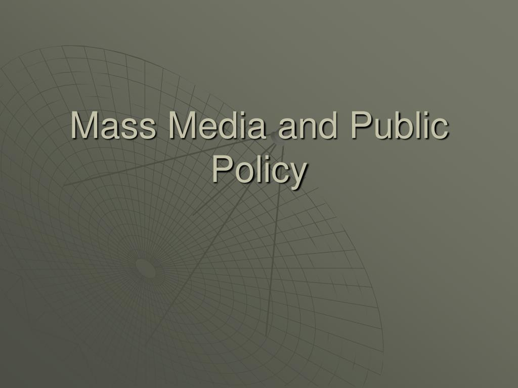 Mass Media and Public Policy