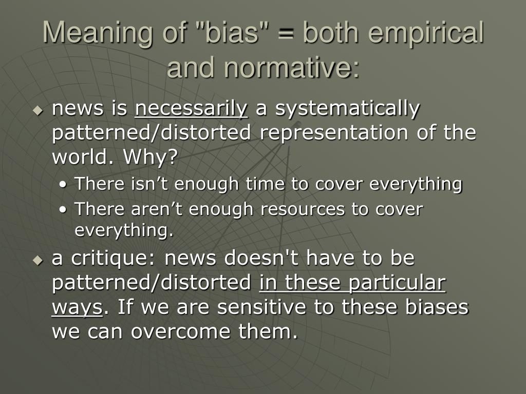 "Meaning of ""bias"" = both empirical and normative:"