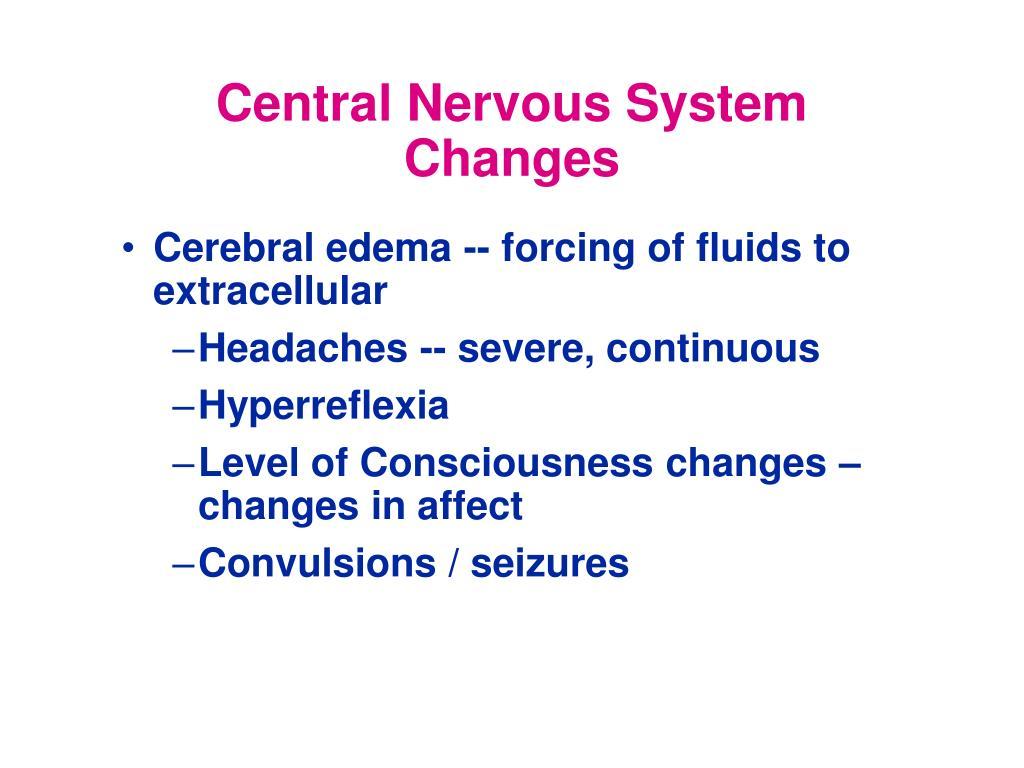 Central Nervous System Changes