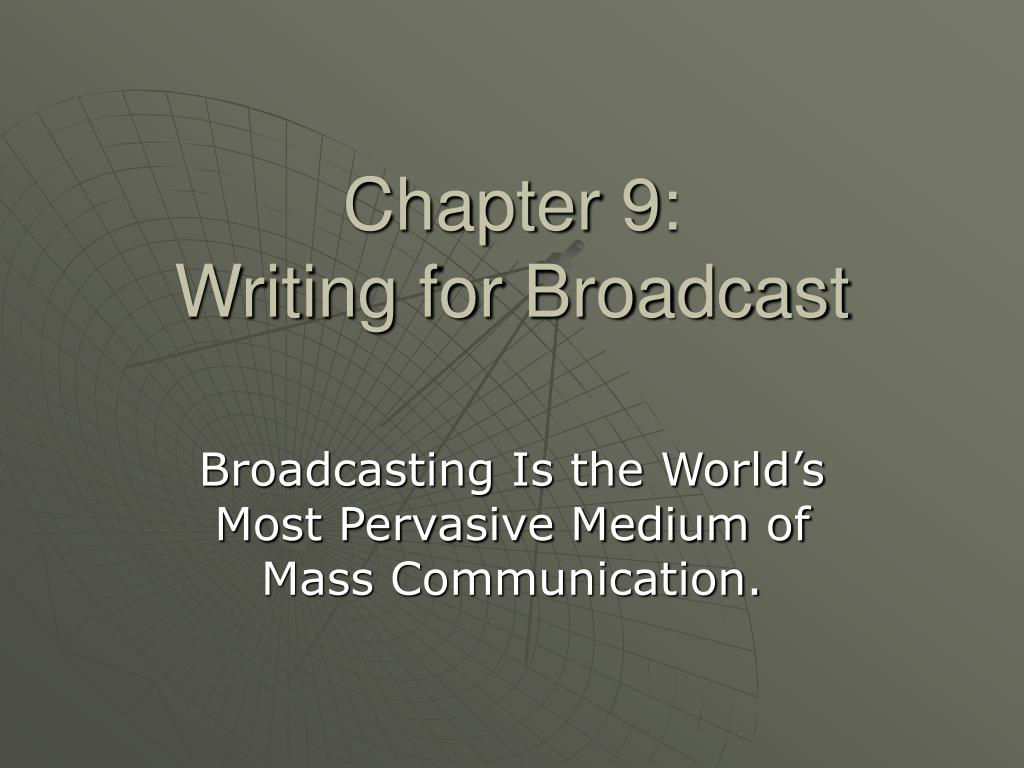 chapter 9 writing for broadcast