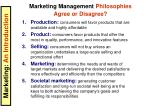 marketing management philosophies agree or disagree