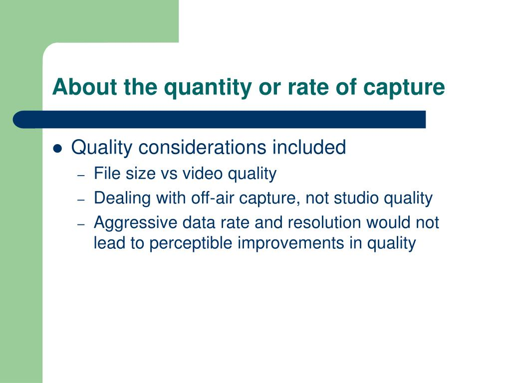 About the quantity or rate of capture