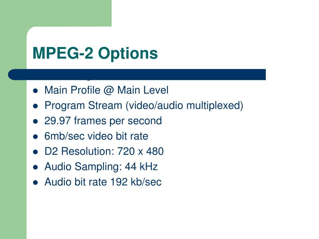 MPEG-2 Options