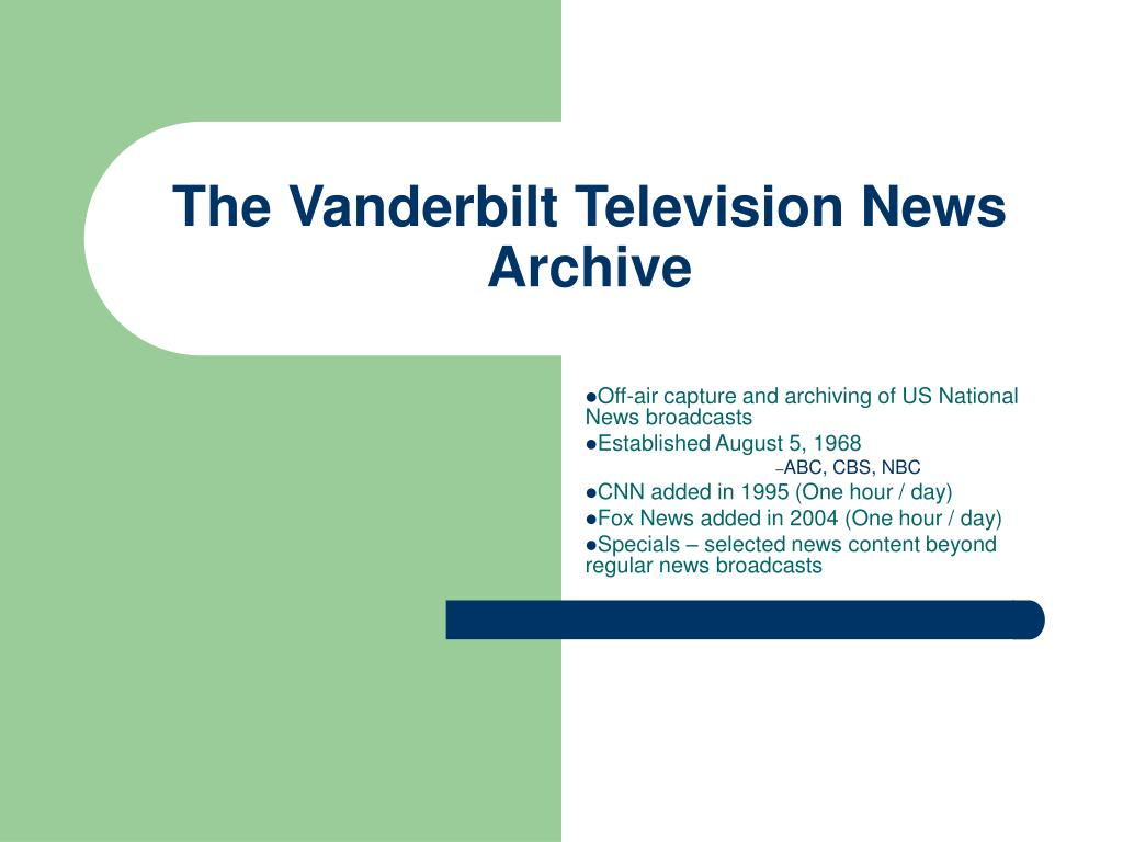 The Vanderbilt Television News Archive