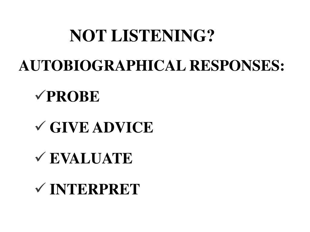 NOT LISTENING?
