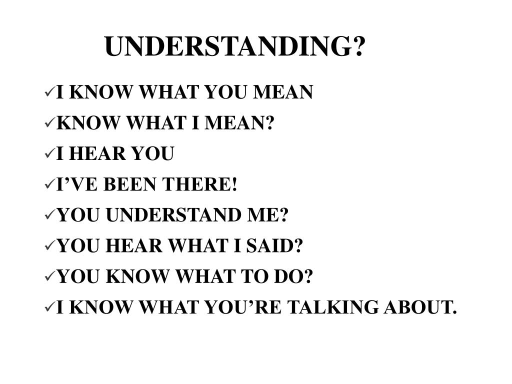 UNDERSTANDING?