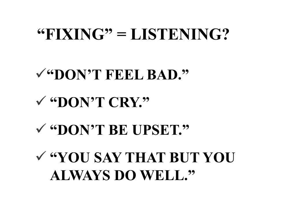 """FIXING"" = LISTENING?"