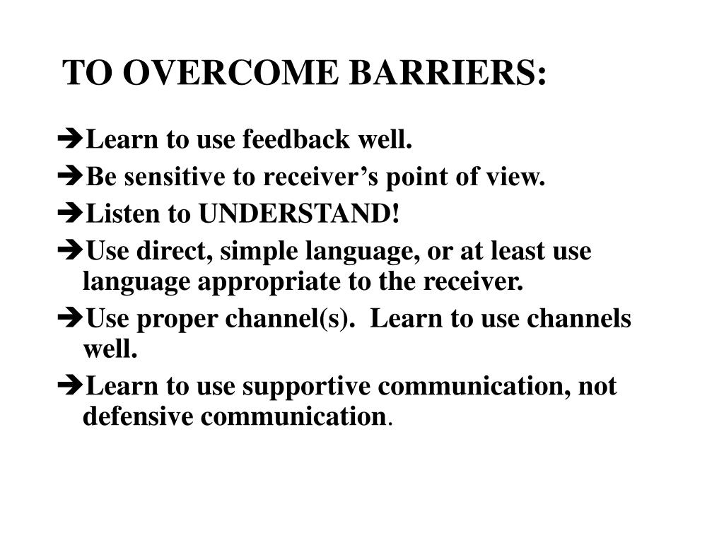 TO OVERCOME BARRIERS: