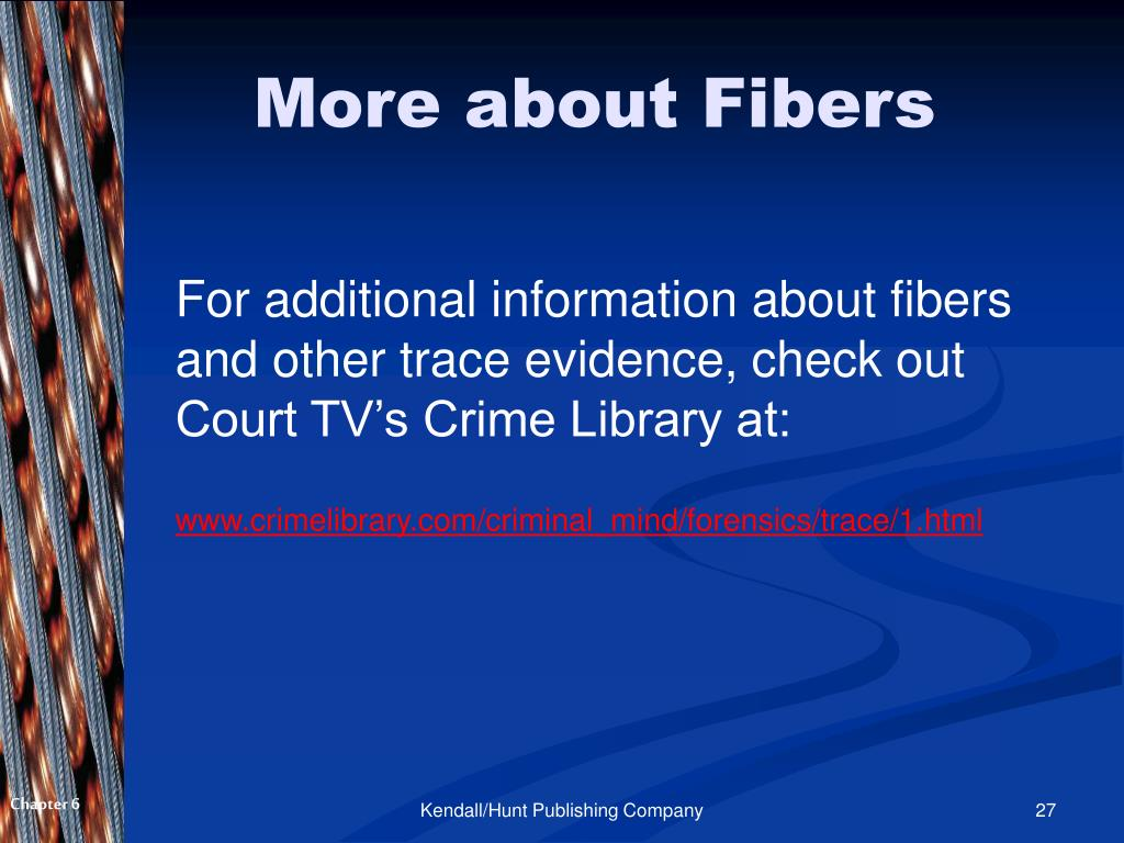 wayne williams trace fiber evidence Trace evidence analysis includes the examination and compari-  fiber analysis,  received recent publicity in the wayne williams trial5.