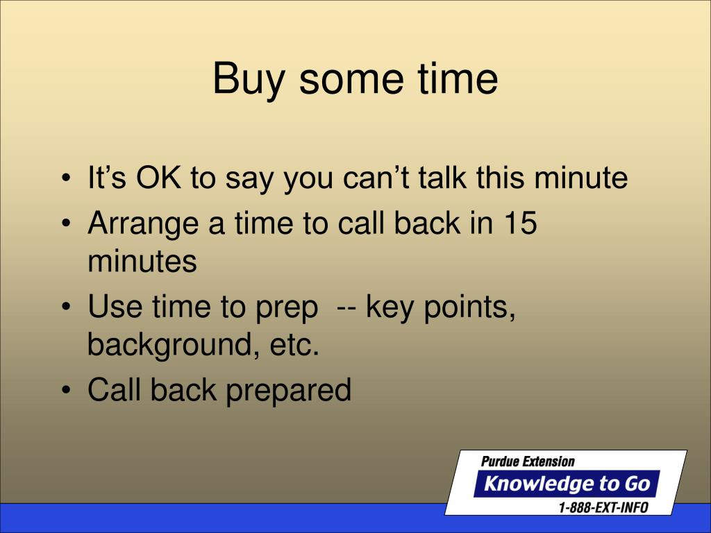 It's OK to say you can't talk this minute
