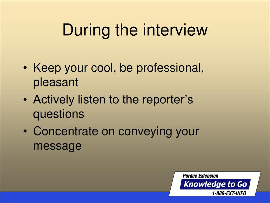 Keep your cool, be professional, pleasant