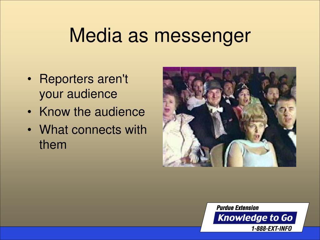 Media as messenger