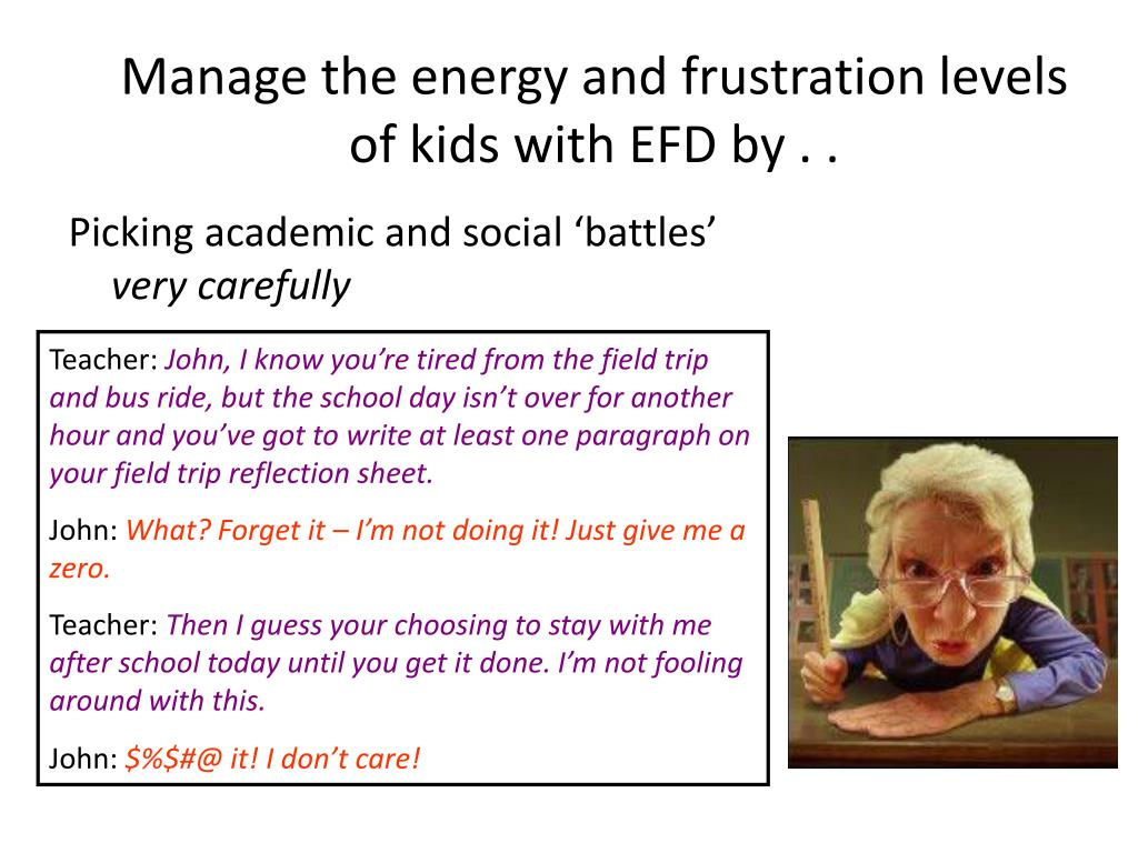 Manage the energy and frustration levels of kids with EFD by . .