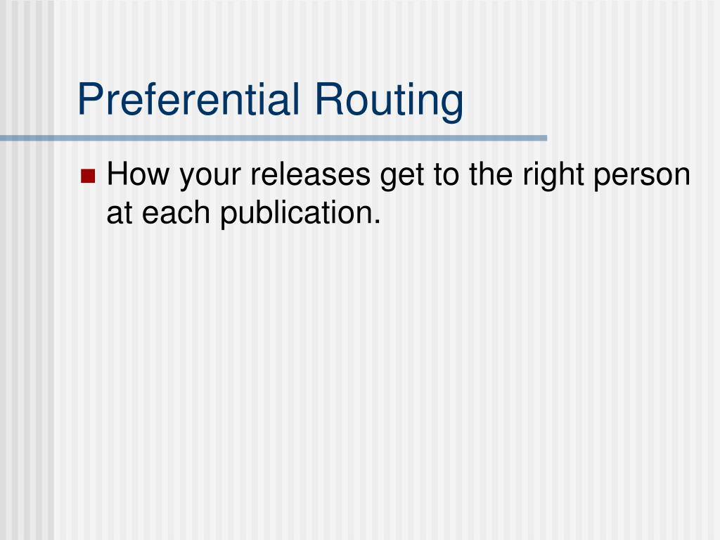 Preferential Routing