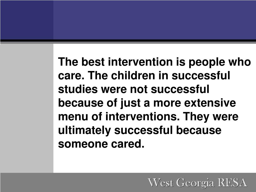 The best intervention is people who care. The children in successful