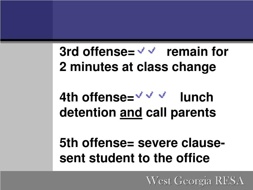 3rd offense=         remain for 2 minutes at class change
