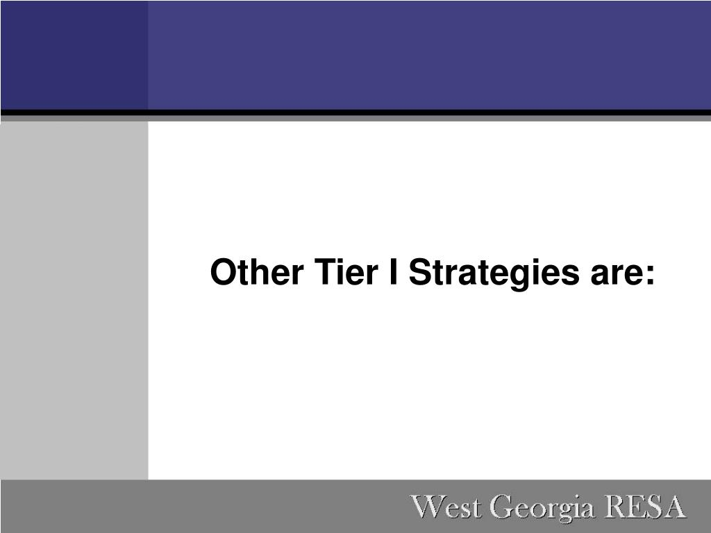 Other Tier I Strategies are: