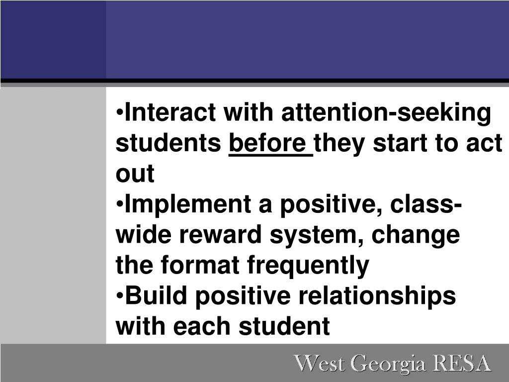 Interact with attention-seeking students