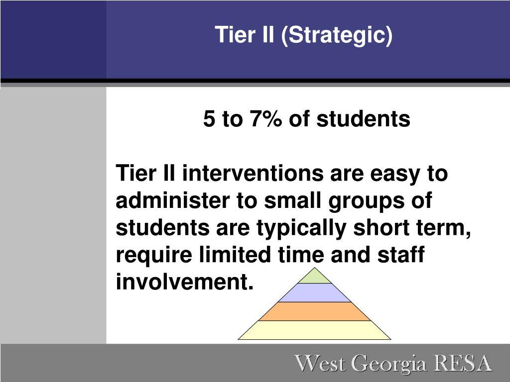 Tier II (Strategic)