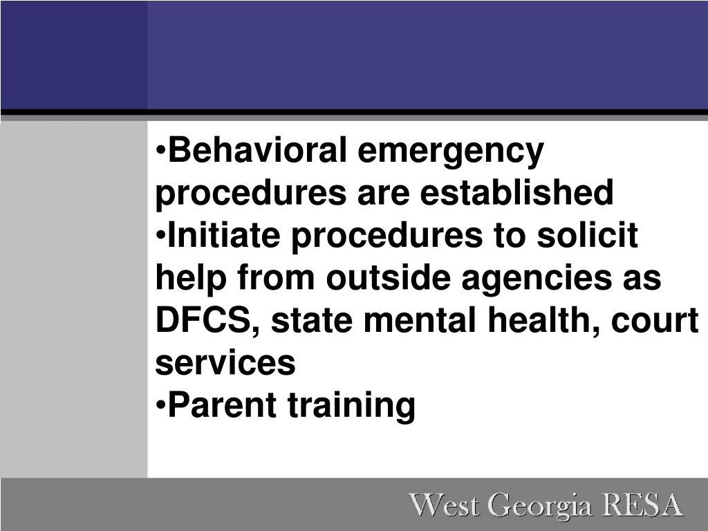 Behavioral emergency procedures are established