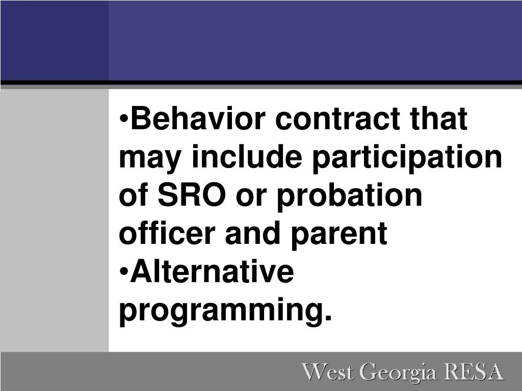 Behavior contract that may include participation of SRO or probation officer and parent
