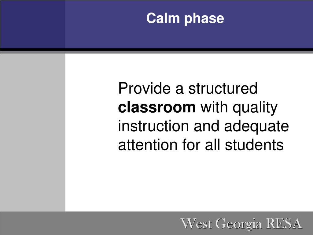 Calm phase