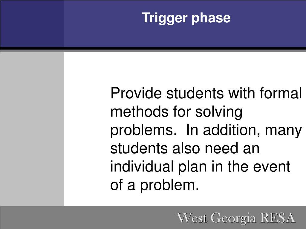 Trigger phase
