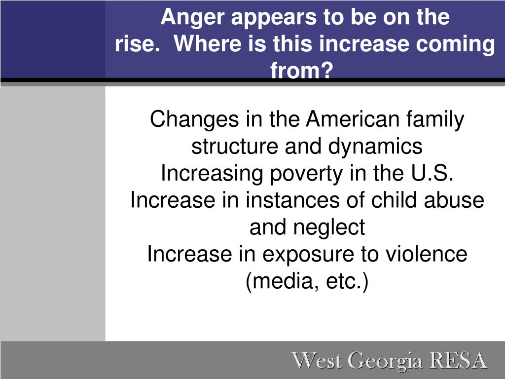 Anger appears to be on the rise. Where is this increase coming from?