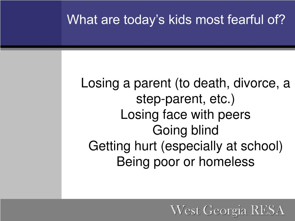 What are today's kids most fearful of?