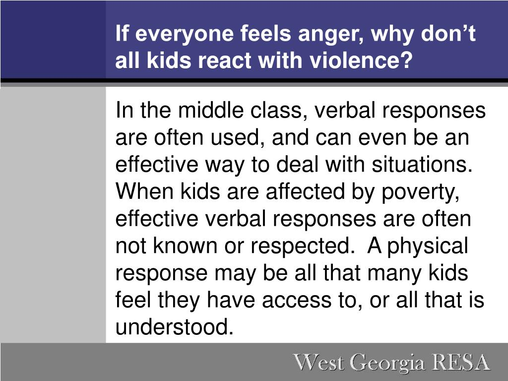 If everyone feels anger, why don't all kids react with violence?