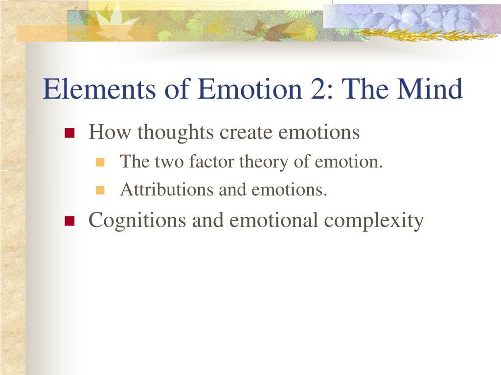 Elements of Emotion 2: The Mind