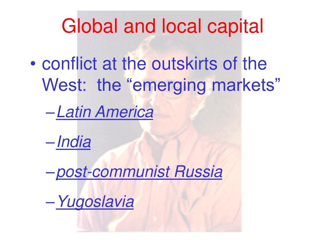 Global and local capital