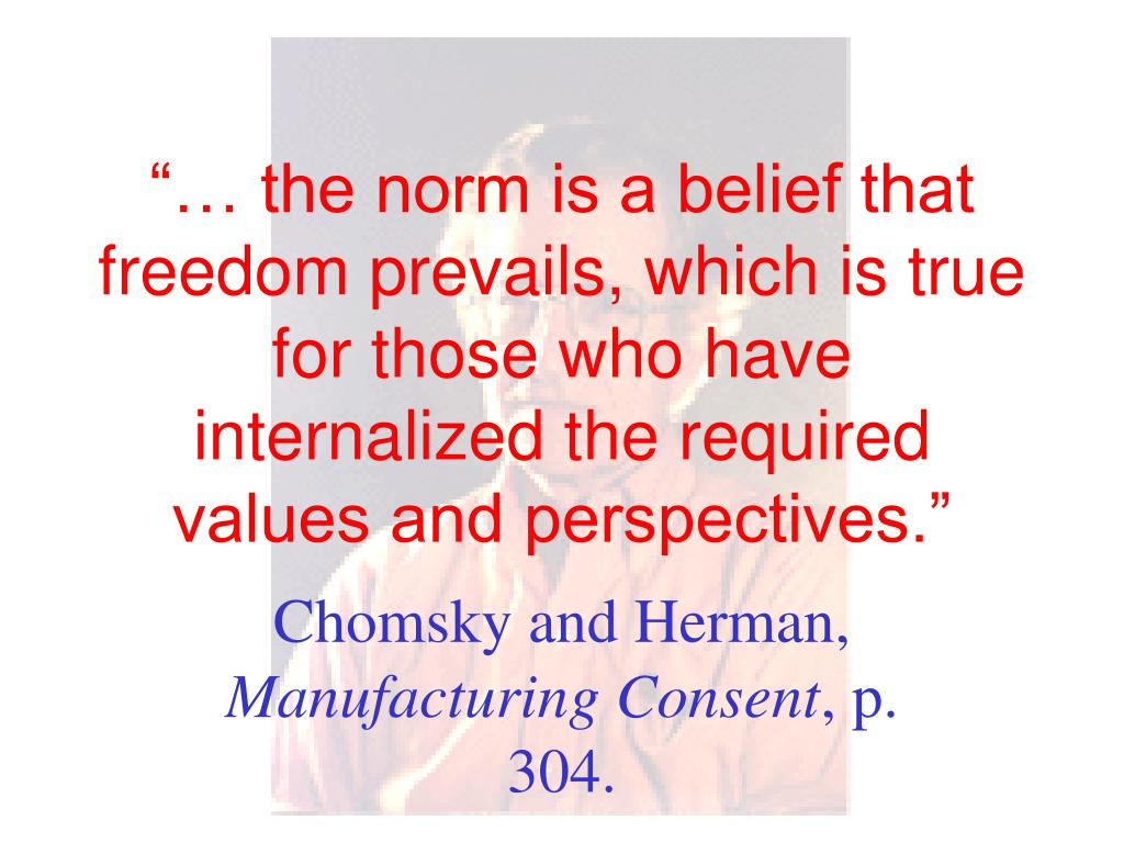 """""""… the norm is a belief that freedom prevails, which is true for those who have internalized the required values and perspectives."""""""