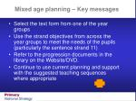 mixed age planning key messages