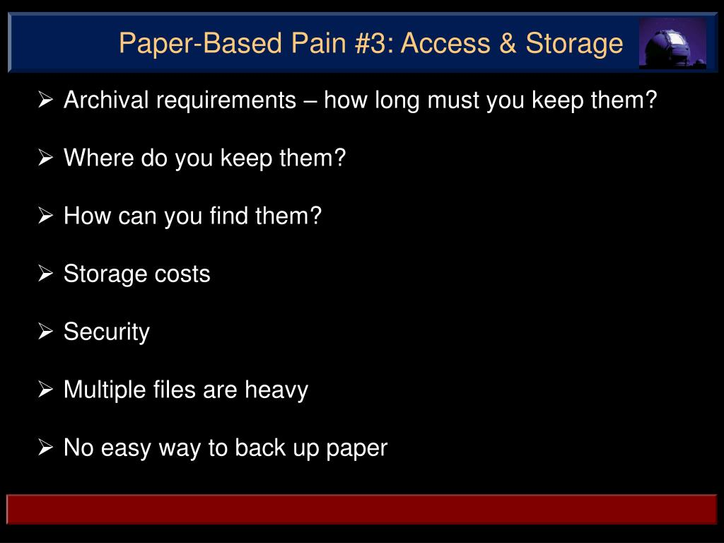 Paper-Based Pain #3: Access & Storage