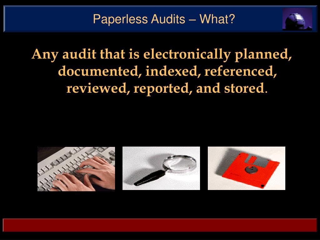 Paperless Audits – What?
