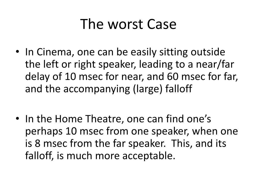The worst Case
